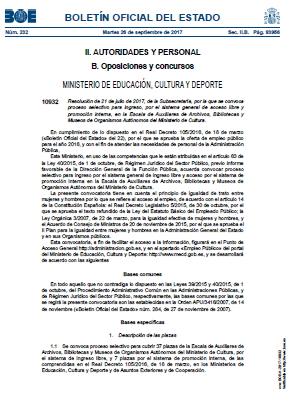El Boletín Oficial del Estado del 26 de septiembre de 2017 publica laResolución de 21 de julio de 2017 por la que se convoca proceso selectivo para ingreso, por el sistema general de acceso libre y promoción interna, en la Escala de Auxiliares de Archivos, Bibliotecas y Museos de Organismos Autónomos del Ministerio de Cultura.