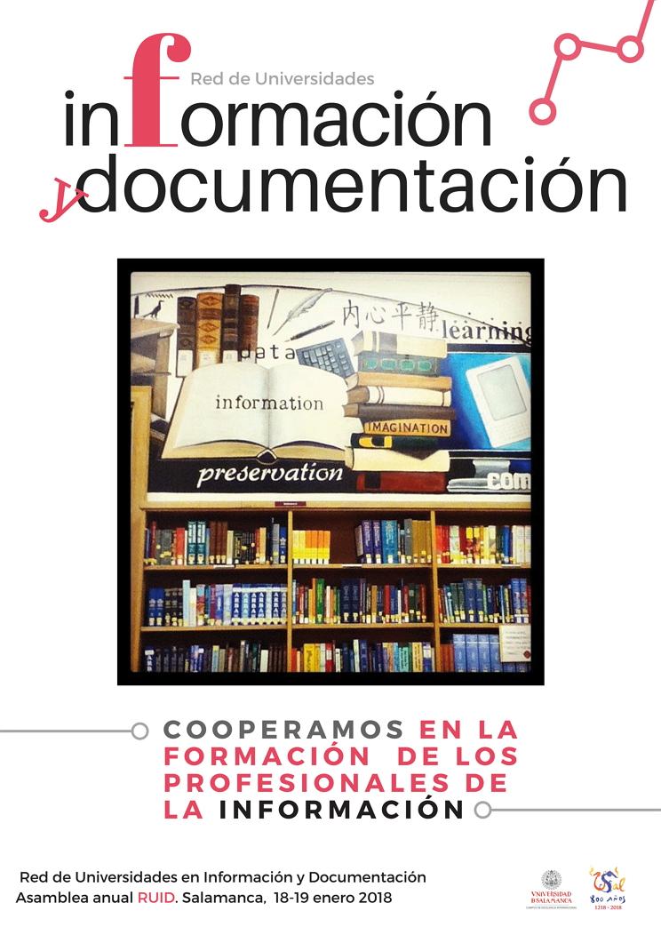 La Red de Universidades en Información y Documentación (RUID) celebrará su reunión anual en Salamanca los días 18 y 19 de enero de 2018. RUID está integrada por todas las universidades que imparten estudios de grado y posgrado en Información y Documentación. RUID agrupa a facultades, departamentos y áreas de conocimiento de Biblioteconomía y Documentación.