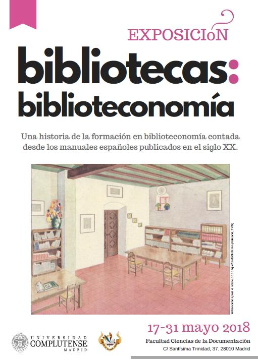 La exposición bibliotecas: biblioteconomía se está mostrando en la Facultad de Ciencias de la Documentación de la Universidad Complutense desde el 17 de mayo y se clausurará el 31 de mayo de 2018. Se trata de una historia gráfica de la formación en biblioteconomía a través de los manuales españoles publicados en el siglo XX.