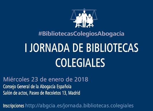 El Consejo General de la Abogacía Española ha organizado la 1ª Jornada de Bibliotecas Colegiales, que convoca para reunir a responsables de las bibliotecas de los diferentes colegios de abogados. El Director de Departamento de Biblioteconomía y Documentación tendrá una intervención sobre gestión de recursos digitales.
