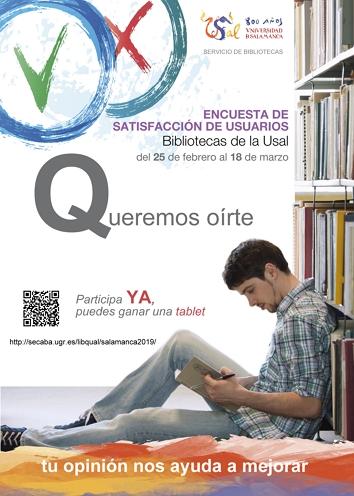 El Servicio de Bibliotecas de la Universidad de Salamanca está realizando una encuesta para valorar la satisfacción de sus usuarios, con el objetivo de poder mejorar los servicios que prestan, a partir de los  resultados que se obtengan. La encuesta podrá ser cumplimentada entre el 25 de febrero y el 18 de marzo de 2019.