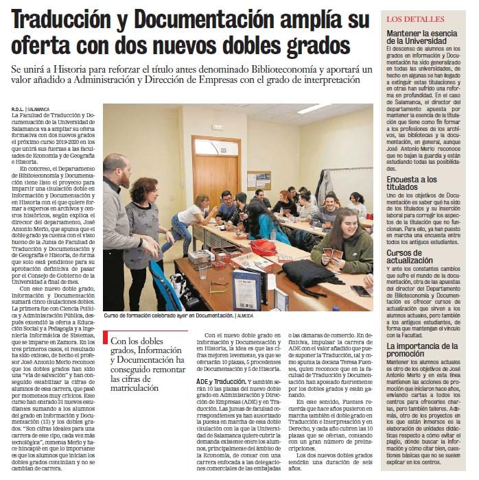 El diario local La Gaceta de Salamanca informó en su edición impresa del viernes 8 de marzo de 2019 de una nueva titulación que ofrecerá la Universidad de Salamanca en el próximo curso 2019/2020. Se trata del título de doble grado de Información y Documentación y de Historia.