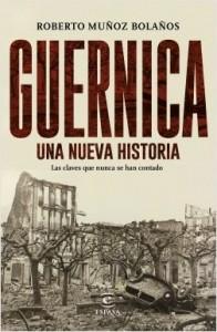 portada_guernica-una-nueva-historia_roberto-munoz-bolanos_201611251154