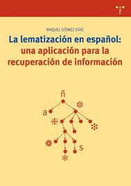 La lematización en español: una aplicación para la recuperación de información