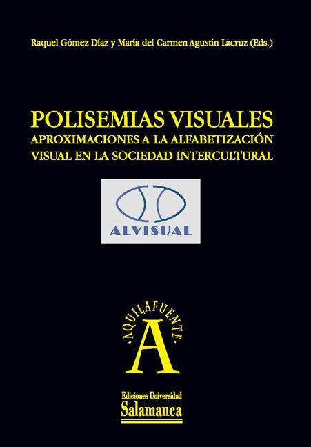 Polisemias visuales. Aproximaciones a la alfabetización visual en la sociedad intercultural