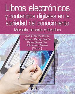 Libros electrónicos y contenidos digitales en la sociedad del conocimiento: mercado, servicios y derechos.