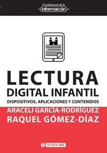 García Rodríguez, A., & Gómez-Díaz, R. (2016). Lectura digital infantil: dispositivos, aplicaciones y contenidos. n. 33. Barcelona: UOC, ISBN: 978-84-9116-433-3