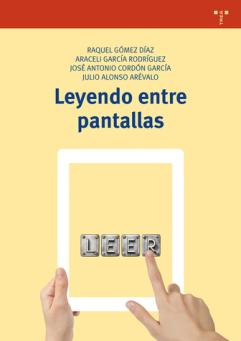 Gómez-Díaz, R. García-Rodríguez, R, Cordón-García, J. A, Alonso-Arévalo, J. Leyendo entre pantallas. Gijón: TREA, 2016. ISBN: 978-84-9704-945-0.